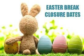Easter Break Closure Dates